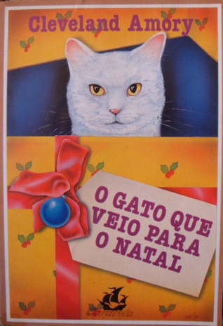 O gato que veio para o Natal Cleveland Amory