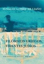 Filósofos griegos, videntes judíos  by  Ignacio Gómez de Liaño