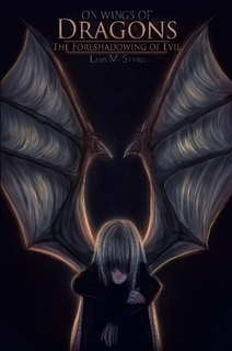 The Foreshadowing of Evil (On Wings of Dragons, #1)  by  Lois M. Styre