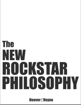 The New Rockstar Philosophy  by  Hoover