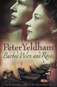 Barbed Wire And Roses Peter Yeldham