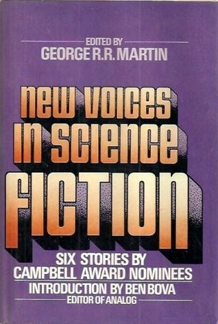 New Voices in Science Fiction: Stories  by  Campbell Award Nominees by George R.R. Martin