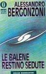 Le balene restino sedute  by  Alessandro Bergonzoni