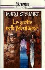 Le grotte nelle montagne  by  Mary Stewart