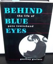 Behind Blue Eyes: A Life Of Pete Townshend  by  Geoffrey Giuliano