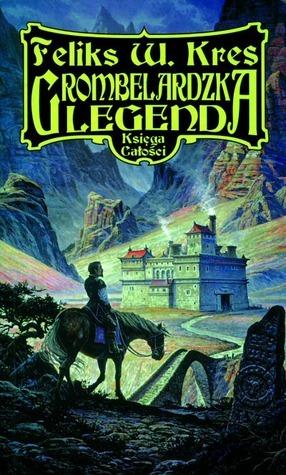 Grombelardzka legenda (Księga Całości, #3) Feliks W. Kres