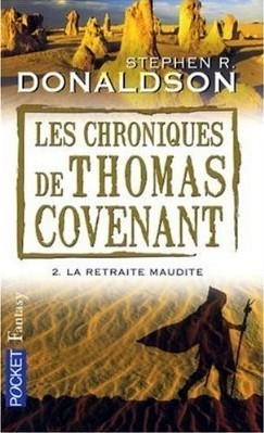 Les Chroniques de Thomas Covenant, Tome 2 : La retraite maudite  by  Stephen R. Donaldson