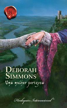 Uma Mulher Perigosa  by  Deborah Simmons