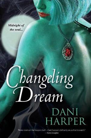 Changeling Dream (Changeling, #2)  by  Dani Harper