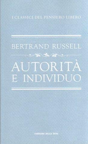 Autorità e individuo  by  Bertrand Russell
