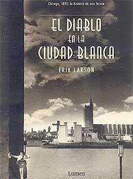 El Diablo En La Ciudad Blanca  by  Erik Larson