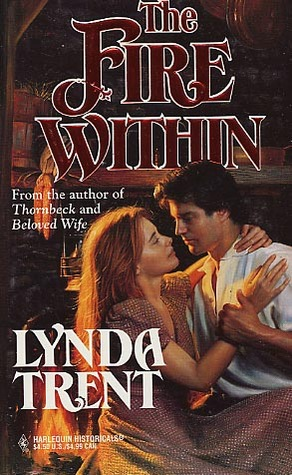 The Fire Within (Harlequin Historical #314) Lynda Trent