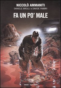 Fa un po male  by  Niccolò Ammaniti