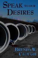 Speak to Our Desires Brenda W. Clough