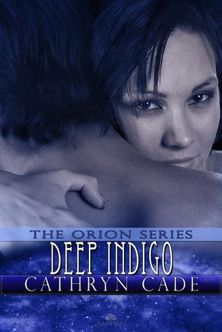 Deep Indigo (Orion, #4) Cathryn Cade