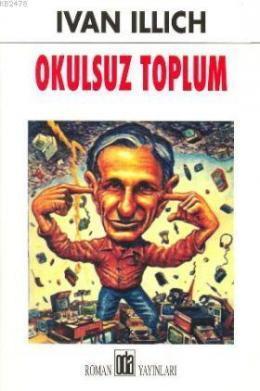 Okulsuz Toplum Ivan Illich