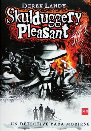 Skulduggery Pleasant (Detective Esqueleto, #1) Derek Landy