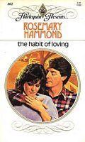 The Habit Of Loving (Harlequin Presents, #802)  by  Rosemary Hammond