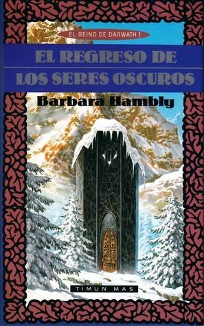 El regreso de los seres oscuros  (El Reino de Darwath, #1) Barbara Hambly