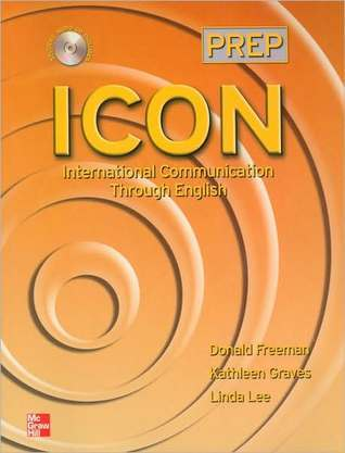 ICON, International Communication Through English Prep Donald Freeman