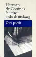 Intimiteit onder de melkweg: over poëzie Herman de Coninck