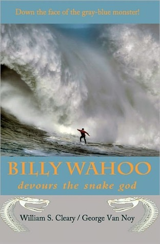 Billy Wahoo: Devours the Snake God George Van Noy