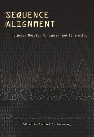 Sequence Alignment: Methods, Models, Concepts, and Strategies  by  Michael S. Rosenberg