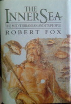 The Inner Sea: The Mediterranean and Its People Robert Fox