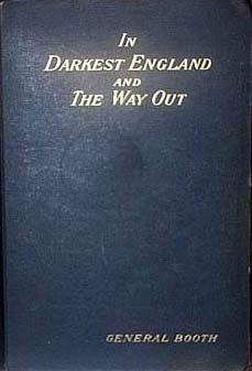 In Darkest England and The Way Out William Booth