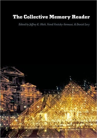 The Collective Memory Reader Jeffrey K. Olick