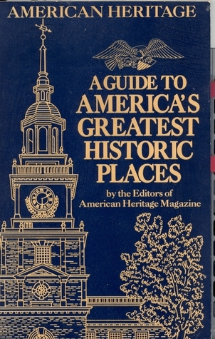 A Guide to Americas Greatest Historic Places American Heritage Dictionary
