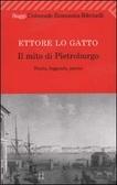Il mito di Pietroburgo. Storia, leggenda, poesia Ettore Lo Gatto