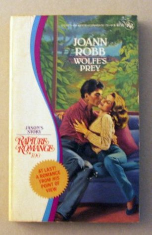 Wolfes Prey (Rapture Romance, No 100)  by  JoAnn Robb