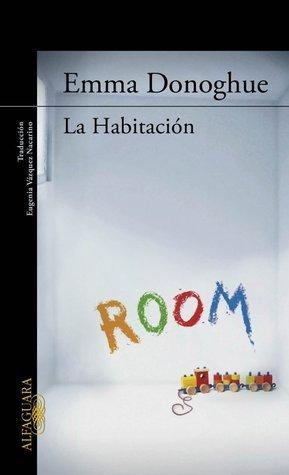 La Habitación  by  Emma Donoghue