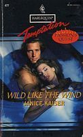 Wild Like The Wind (Passions Quest, #2)  by  Janice Kaiser