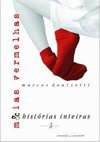 Meias Vermelhas & Histórias Inteiras  by  Marcos Donizetti