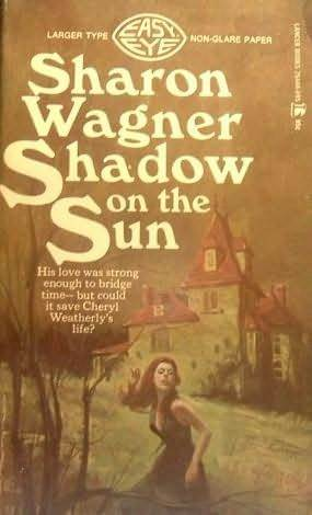 Shadow on the Sun  by  Sharon Wagner