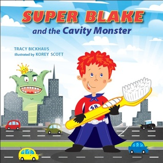 Super Blake and the Cavity Monster Tracy Bickhaus