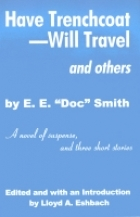 Have Trenchcoat: Will Travel, and Others E.E. Doc Smith