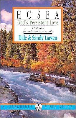Hosea: Gods Persistant Love  by  Dale Larsen