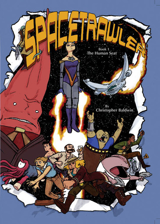 Spacetrawler: The Human Seat (Spacetrawler, #1) Christopher Baldwin