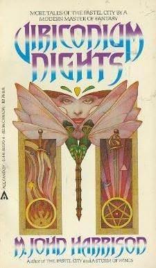 Viriconium Nights  by  M. John Harrison
