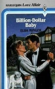 Billion-Dollar Baby (Harlequin American Romance, No 162) Elda Minger
