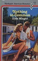 Nothing In Common (Harlequin American Romance, No 229) Elda Minger