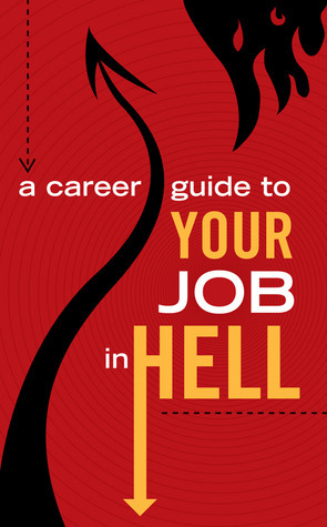 A Career Guide to Your Job In Hell Scott S. Phillips