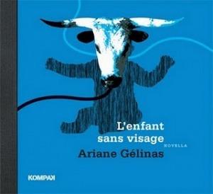 Lenfant sans visage Ariane Gélinas