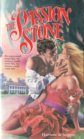 The Passion Stone  by  Harriette De Jarnette