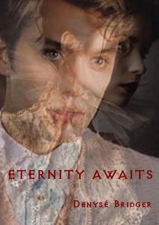 Eternity Awaits denyse bridges