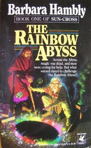 The Rainbow Abyss (Sun-Cross #1)  by  Barbara Hambly