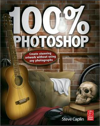 100% Photoshop: Create Stunning Illustrations Without Using Any Photographs Steve Caplin